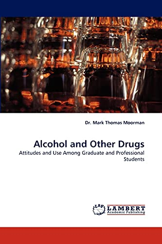 Alcohol and Other Drugs: Dr. Mark Thomas Moorman