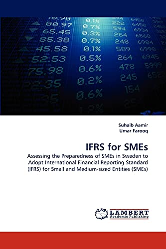 9783838391380: IFRS for SMEs: Assessing the Preparedness of SMEs in Sweden to Adopt International Financial Reporting Standard (IFRS) for Small and Medium-sized Entities (SMEs)