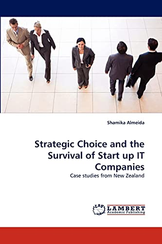 Strategic Choice and the Survival of Start Up It Companies: Shamika Almeida