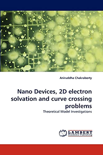 9783838392103: Nano Devices, 2D electron solvation and curve crossing problems: Theoretical Model Investigations