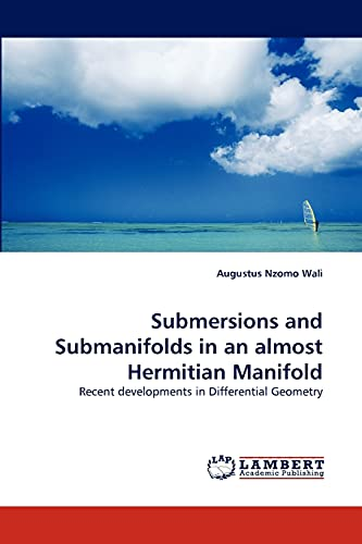 Submersions and Submanifolds in an Almost Hermitian Manifold: Augustus Nzomo Wali
