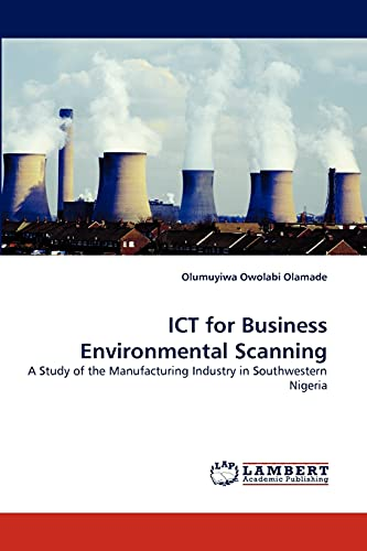 9783838393353: ICT for Business Environmental Scanning: A Study of the Manufacturing Industry in Southwestern Nigeria
