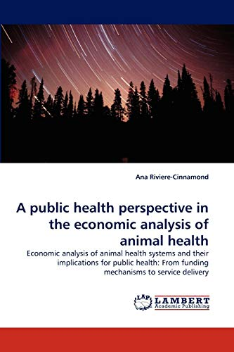 A public health perspective in the economic analysis of animal health - Riviere-Cinnamond, Ana