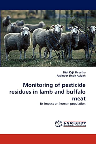 9783838393513: Monitoring of pesticide residues in lamb and buffalo meat: Its impact on human population