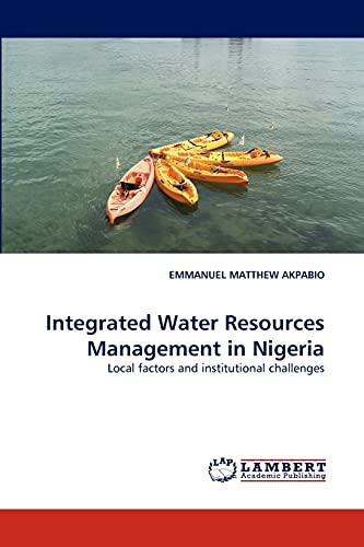 9783838394244: Integrated Water Resources Management in Nigeria: Local factors and institutional challenges