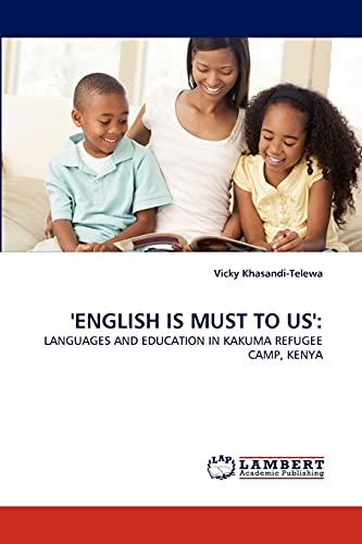 ENGLISH IS MUST TO US':: LANGUAGES AND: Khasandi-Telewa, Vicky