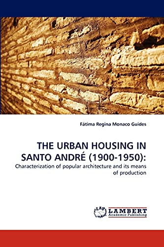 The Urban Housing in Santo Andre (1900-1950): Fátima Regina Monaco Guides