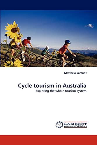 Cycle Tourism in Australia: Matthew Lamont