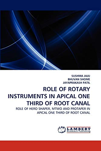 Role of Rotary Instruments in Apical One Third of Root Canal: SUSHMA JAJU