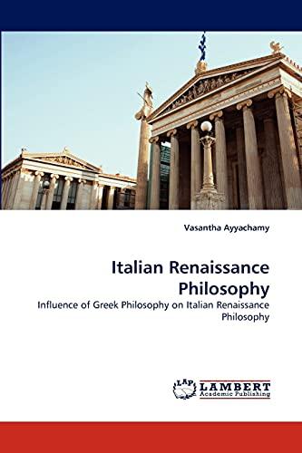 Italian Renaissance Philosophy: Vasantha Ayyachamy