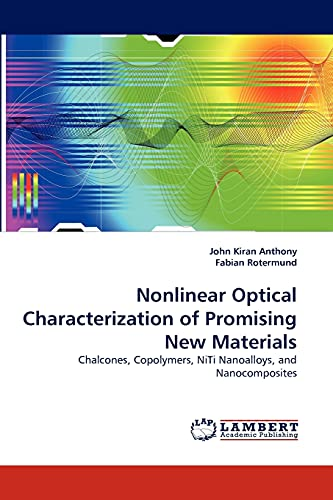 Nonlinear Optical Characterization of Promising New Materials: John Kiran Anthony