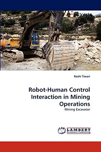 Robot-Human Control Interaction in Mining Operations: Mining: Tiwari, Rashi