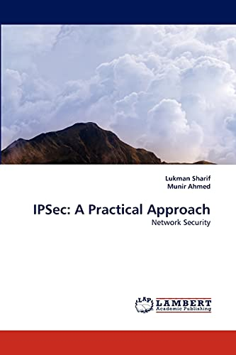 IPSec: A Practical Approach: Network Security: Lukman Sharif