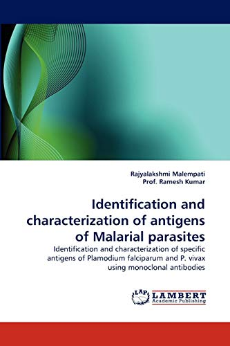 Identification and Characterization of Antigens of Malarial Parasites: Rajyalakshmi Malempati