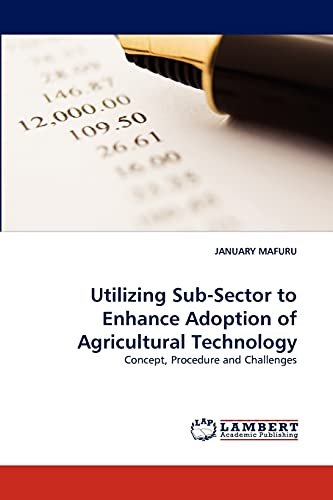 Utilizing Sub-Sector to Enhance Adoption of Agricultural Technology: JANUARY MAFURU