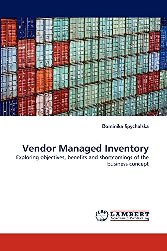 9783838396422: Vendor Managed Inventory: Exploring objectives, benefits and shortcomings of the business concept