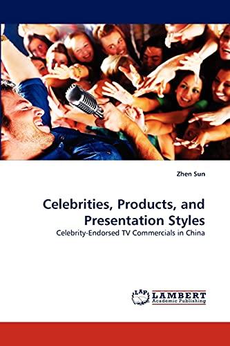 Celebrities, Products, and Presentation Styles: Zhen Sun