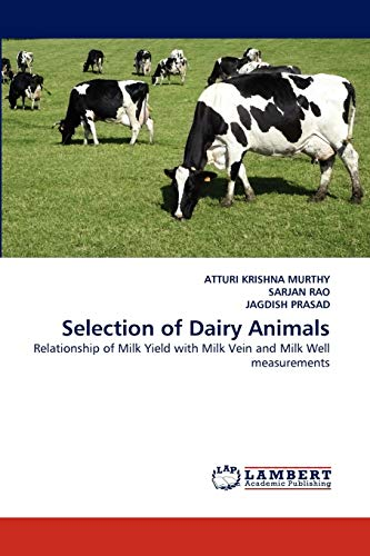 9783838396941: Selection of Dairy Animals: Relationship of Milk Yield with Milk Vein and Milk Well measurements