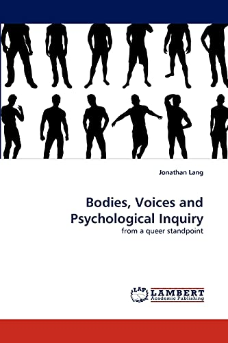 9783838397184: Bodies, Voices and Psychological Inquiry: from a queer standpoint