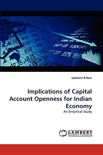 Implications of Capital Account Openness for Indian Economy (Paperback): Lekshmi R Nair