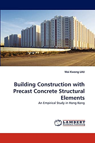 9783838397399: Building Construction with Precast Concrete Structural Elements: An Empirical Study in Hong Kong