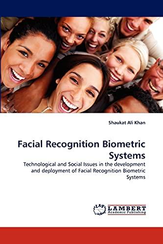 Facial Recognition Biometric Systems: Shaukat Ali Khan