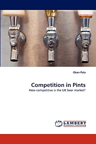 9783838398549: Competition in Pints: How competitive is the UK beer market?