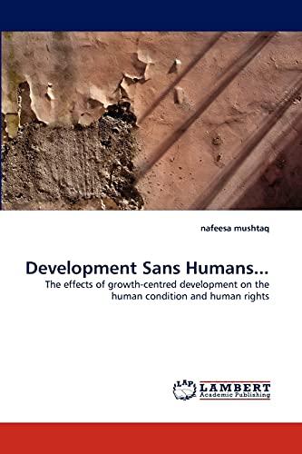 Development Sans Humans. (Paperback): nafeesa mushtaq