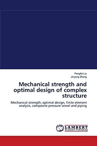 Mechanical strength and optimal design of complex: Zheng, Jinyang,Liu, Pengfei