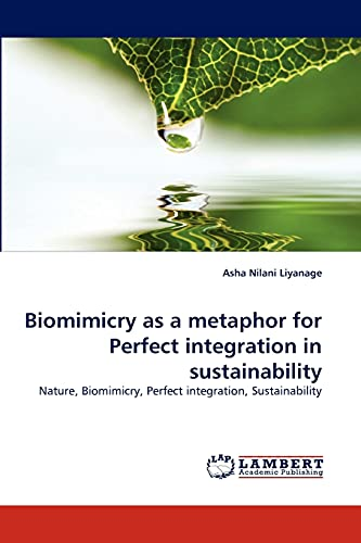 Biomimicry as a metaphor for Perfect integration in sustainability: Asha Nilani Liyanage