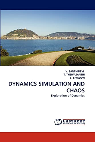 9783838399836: DYNAMICS SIMULATION AND CHAOS: Exploration of Dynamics