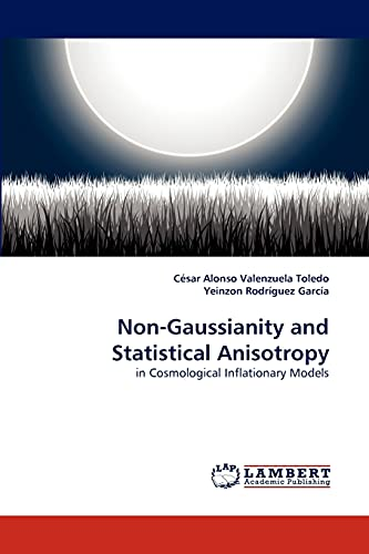 9783838399850: Non-Gaussianity and Statistical Anisotropy in Cosmological Inflationary Models