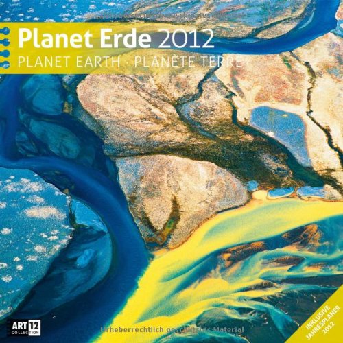 9783838452463: Planet Erde 2012 Art12 Collection: Brosch�renkalender