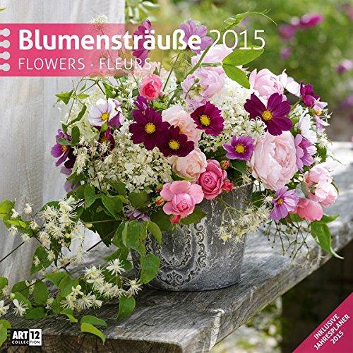 9783838455006: Blumensträuße 2015 Art12 Collection: Broschürenkalender. Inklusive 10 beliebig oft verschiebaren Markern
