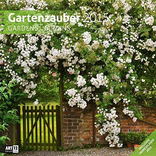 9783838455372: Gartenzauber 2015 Art12 Collection: IBroschürenkalender. Inklusive 10 beliebig oft verschiebaren Markern