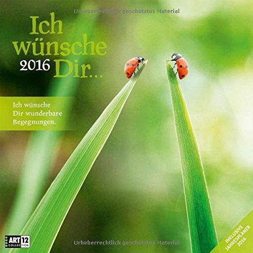 9783838456065: Ich w�nsche Dir 2016 Art12 Collection: Brosch�renkalender. Inklusive 10 beliebig oft verschiebaren Markern