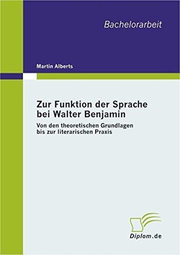 9783838601960: Zur Funktion der Sprache bei Walter Benjamin: Von den theoretischen Grundlagen bis zur literarischen Praxis (German Edition)