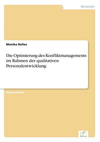 9783838602073: Die Optimierung des Konfliktmanagements im Rahmen der qualitativen Personalentwicklung (German Edition)