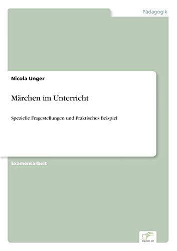 9783838602431: Märchen im Unterricht: Spezielle Fragestellungen und Praktisches Beispiel (German Edition)