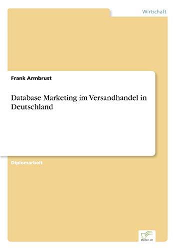 Database Marketing im Versandhandel in Deutschland: Frank Armbrust