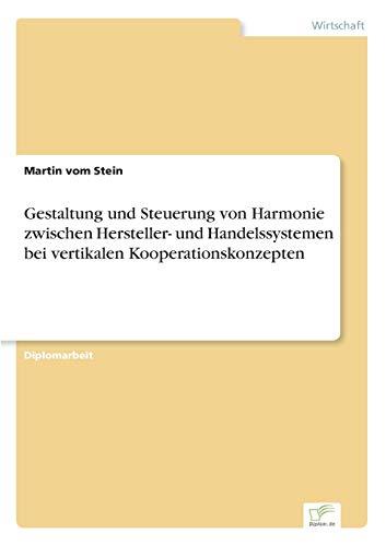 Gestaltung Und Steuerung Von Harmonie Zwischen Hersteller- Und Handelssystemen Bei Vertikalen ...