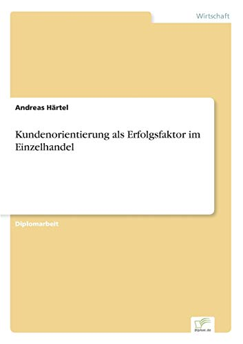Kundenorientierung ALS Erfolgsfaktor Im Einzelhandel (Paperback): Andreas Hartel