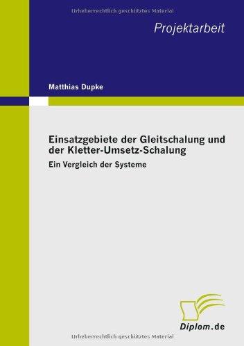 9783838602950: Einsatzgebiete der Gleitschalung und der Kletter-Umsetz-Schalung: Ein Vergleich der Systeme (German Edition)