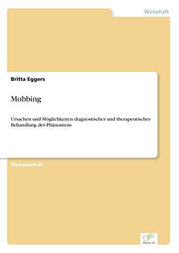 9783838603544: Mobbing: Ursachen und Möglichkeiten diagnostischer und therapeutischer Behandlung des Phänomens (German Edition)