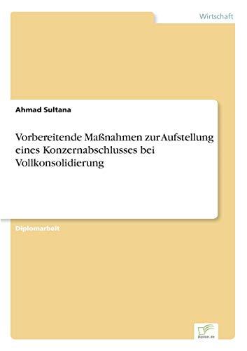 9783838603889: Vorbereitende Maßnahmen zur Aufstellung eines Konzernabschlusses bei Vollkonsolidierung
