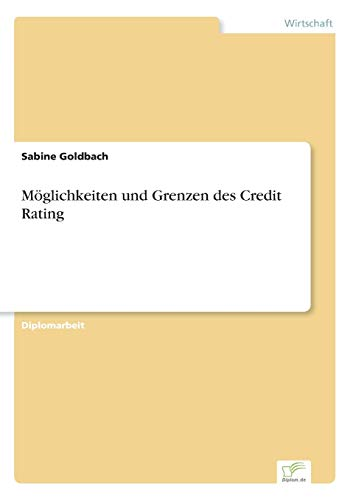Moglichkeiten Und Grenzen Des Credit Rating: Sabine Goldbach