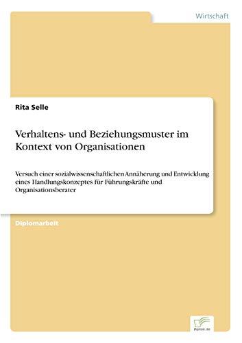 Verhaltens- Und Beziehungsmuster Im Kontext Von Organisationen: Rita Selle