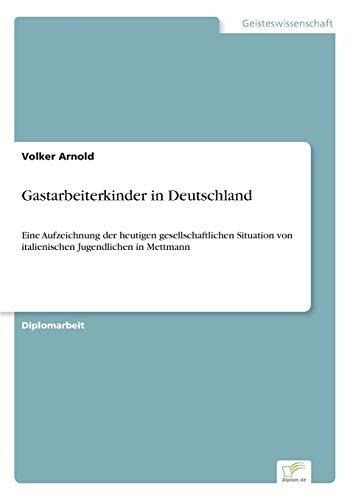 Gastarbeiterkinder in Deutschland: Volker Arnold