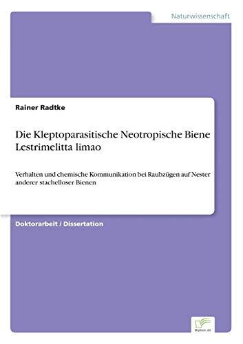 9783838605456: Die Kleptoparasitische Neotropische Biene Lestrimelitta Limao