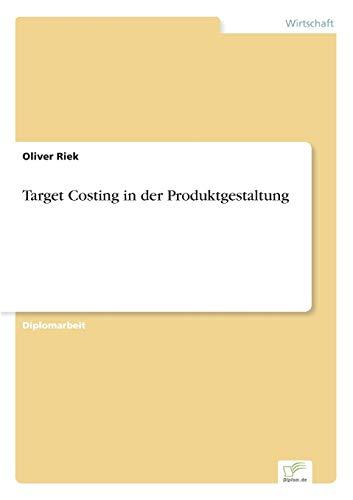 9783838605890: Target Costing in der Produktgestaltung (German Edition)